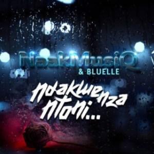 NaakMusiQ - Ndakwenza Ntoni ft. Bluelle
